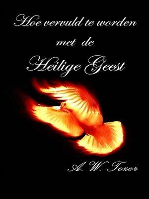cover image of Hoe Vervuld Te Worden Met De Heilige Geest