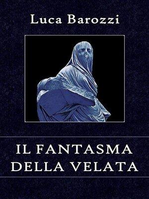 cover image of Il fantasma della Velata
