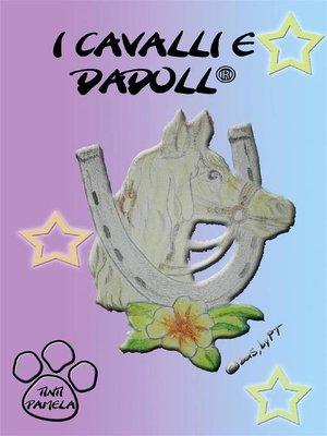 cover image of I cavalli e Dadoll