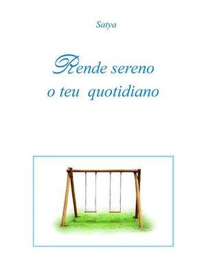 cover image of Rende sereno o teu quotidiano
