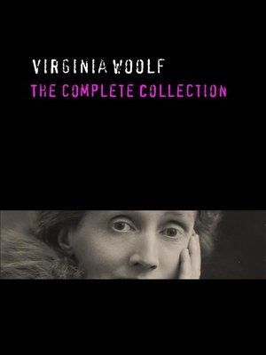 cover image of Virginia Woolf--The Complete Collection