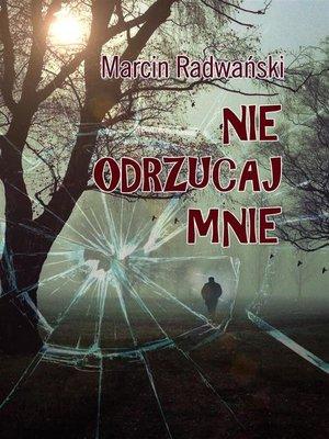 cover image of Nie odrzucaj mnie