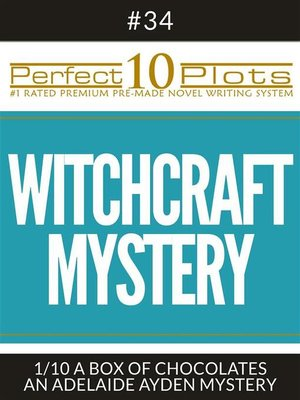 """cover image of Perfect 10 Witchcraft Mystery Plots #34-1 """"A BOX OF CHOCOLATES – AN ADELAIDE AYDEN MYSTERY"""""""