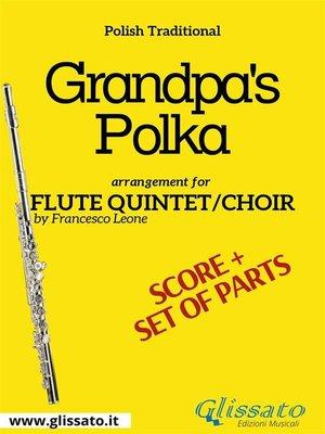 cover image of Grandpa's Polka--Flute quintet/choir score & parts