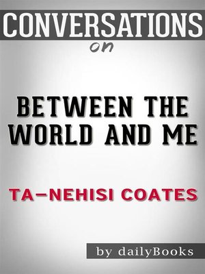 cover image of Between the World and Me--by Ta-Nehisi Coates