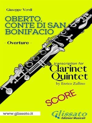 cover image of Oberto,Conte di San Bonifacio (overture) Clarinet Quintet--Score