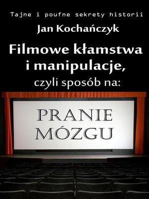 cover image of Filmowe kłamstwa i manipulacje