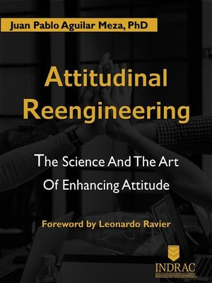 cover image of Attitudinal Reengineerig--The Science and the Art of Enhancing Attitude