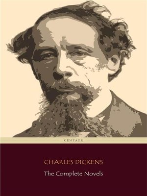cover image of Charles Dickens--The Complete Novels + a Christmas Carol (Centaur Classics)