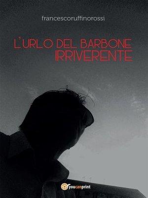 cover image of L'urlo del barbone irriverente
