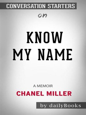 cover image of Know My Name--A Memoir byChanel Miller--Conversation Starters