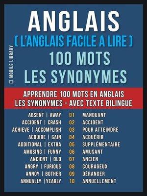 cover image of Anglais ( L'Anglais Facile a Lire ) 100 Mots--Les Synonymes