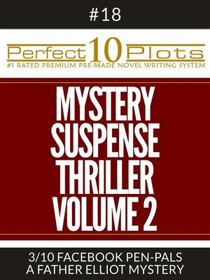 "cover image of Perfect 10 Mystery / Suspense / Thriller Volume 2 Plots #18-3 ""FACEBOOK PEN-PALS – a FATHER ELLIOT MYSTERY"""