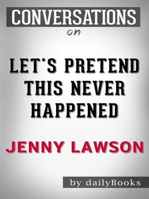cover image of Let's Pretend This Never Happened--by Jenny Lawson