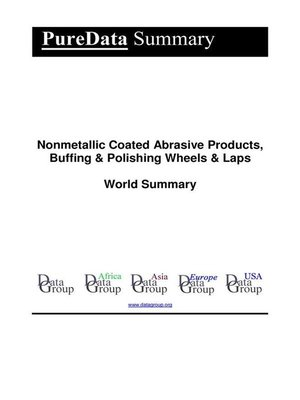 cover image of Nonmetallic Coated Abrasive Products, Buffing & Polishing Wheels & Laps World Summary