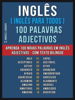 cover image of Inglês ( Inglês Para Todos ) 100 Palavras--Adjectivos