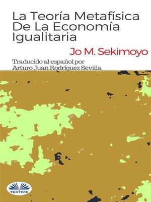 cover image of La Teoría Metafísica De La Economía Igualitaria
