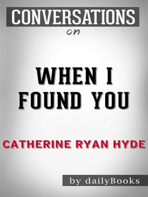 cover image of When I Found You--by Ryan Hyde | Conversation Starters