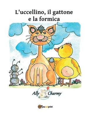 cover image of L'uccellino, il gattone e la formica