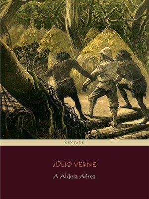 cover image of A Aldeia Aérea