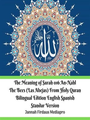 cover image of The Meaning of Surah 016 An-Nahl the Bees (Las Abejas) From Holy Quran Bilingual Edition English Spanish Standar Version