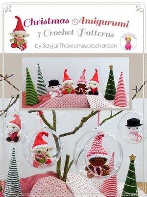 cover image of Christmas Amigurumi--5 Crochet Patterns