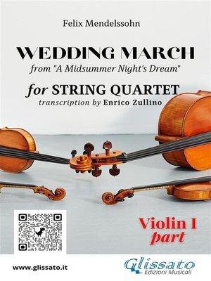 "cover image of Violin I part of ""Wedding March"" by Mendelssohn for String Quartet"