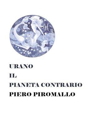 cover image of Urano il pianeta contrario