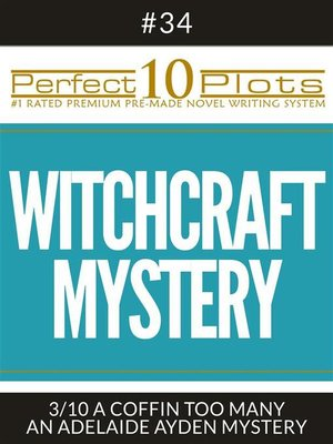 "cover image of Perfect 10 Witchcraft Mystery Plots #34-3 ""A COFFIN TOO MANY – AN ADELAIDE AYDEN MYSTERY"""