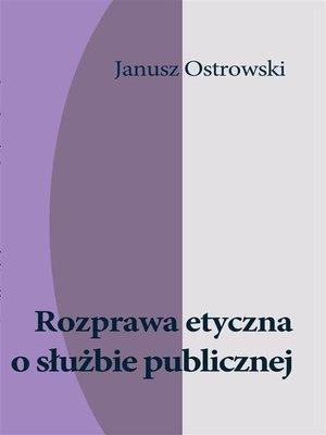 cover image of Rozprawa etyczna o służbie publicznej
