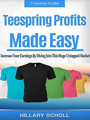 cover image of TeeSpring Profits Made Easy