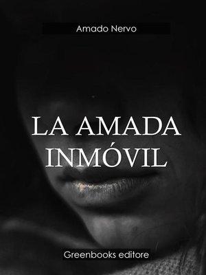 cover image of La amada inmovil
