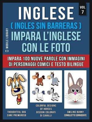 cover image of Inglese ( Ingles Sin Barreras ) Impara L'Inglese Con Le Foto (Vol 7)