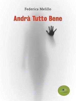 cover image of Andrà Tutto Bene