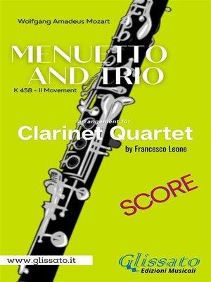 cover image of Menuetto and Trio (K.458) Clarinet Quartet (score)