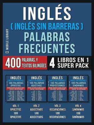 cover image of Inglés ( Inglés Sin Barreras ) Palabras Frecuentes (4 libros en 1 Super Pack)