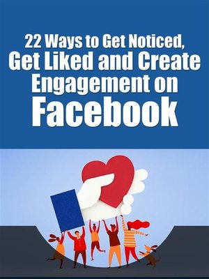 cover image of Get Liked and Create Engagement on Facebook