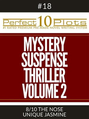 "cover image of Perfect 10 Mystery / Suspense / Thriller Volume 2 Plots #18-8 ""THE NOSE – UNIQUE JASMINE"""
