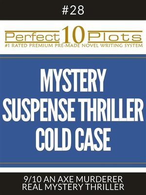 "cover image of Perfect 10 Mystery / Suspense / Thriller Cold Case Plots #28-9 ""AN AXE MURDERER – REAL MYSTERY THRILLER"""