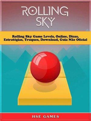 cover image of Rolling Sky Game Levels, Online, Dicas, Estratégias, Truques, Download, Guia Não Oficial