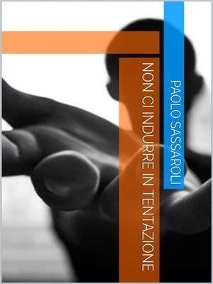 cover image of Non ci indurre in tentazione
