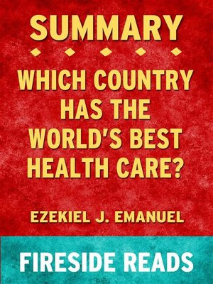 cover image of Which Country Has the World's Best Health Care? by Ezekiel J. Emanuel--Summary by Fireside Reads