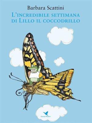 cover image of L'incredibile settimana di Lillo il coccodrillo (versione rieditata per bambini piccoli)