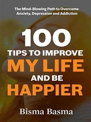 cover image of 100 Tips to Improve My Life and Be Happier