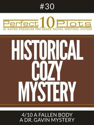 "cover image of Perfect 10 Historical Cozy Mystery Plots #30-4 ""A FALLEN BODY – a DR. GAVIN MYSTERY"""