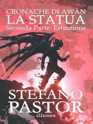 cover image of La statua. 2--Estinzione