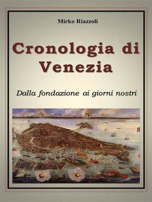 cover image of Cronologia di Venezia Dalla fondazione ai giorni nostri