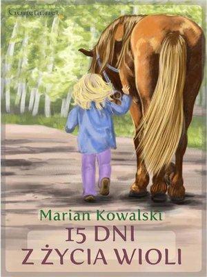 cover image of 15 dni z życia Wioli