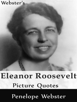 cover image of Webster's Eleanor Roosevelt Picture Quotes