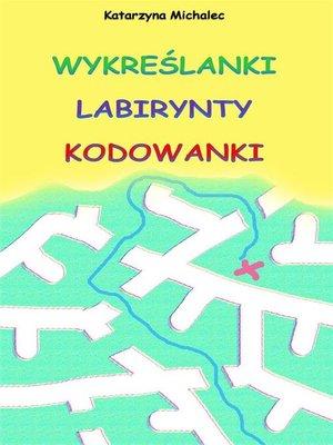 cover image of Wykreślanki labirynty kodowanki